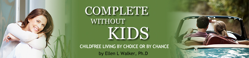 Complete Without Kids: a Childfree by Choice Handbook | Complete
